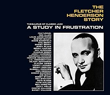Fletcher Henderson A Story In Frustration