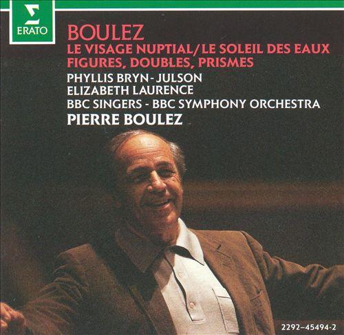 Boulez_Le Visage Nuptial,