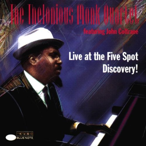 Theronious Monk Quartet featuring John Coltrane Live at the Five Spot Discvoery