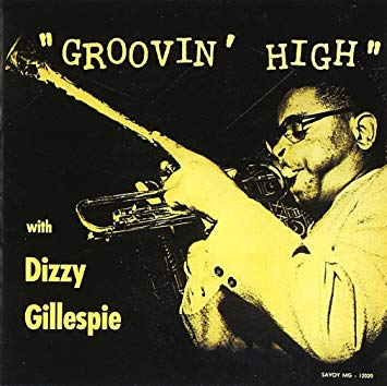 Dizzy Gillespie Groovin' High