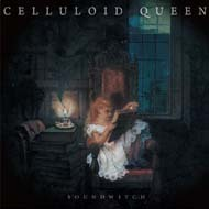 soundwitch-celluloid_queen.jpg