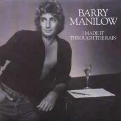 Barry Manilow - I Made It Through The Rain1