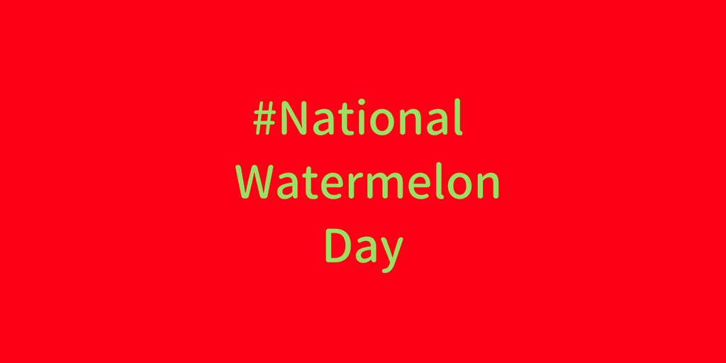 #NationalWatermelonDay