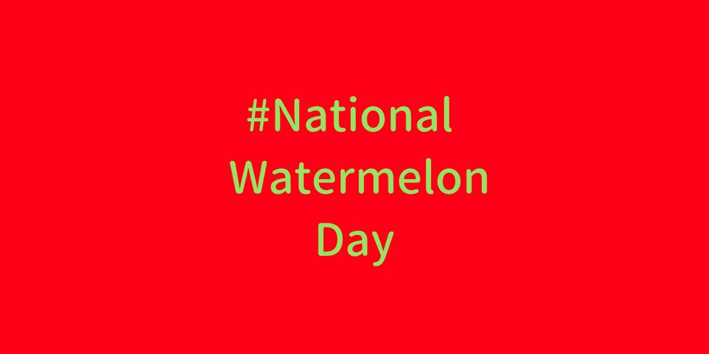 #NationalWatermelonDay